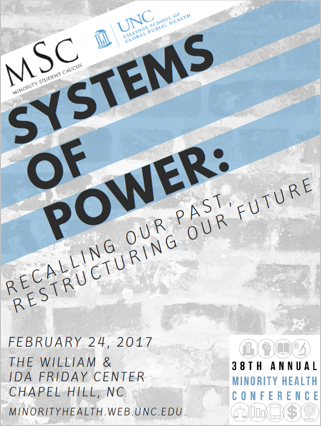 38th Annual Minority Health Conference--Systems of Power: Recalling our Past, Restructuring our Future